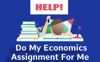 Do My Economics Assignment For Me
